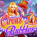 El Circo De Las Burbujas